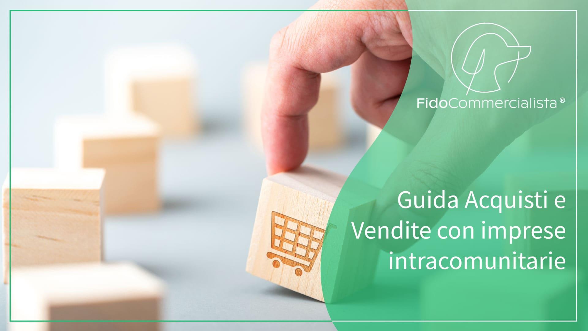 Guida acquisti e vendite effettuate con imprese intracomunitarie